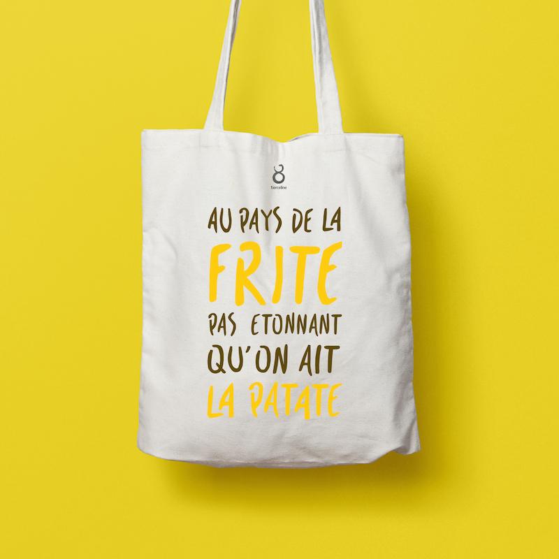 Tote bag Au pays de la frite, pas étonnant, qu'on ait la patate. Tierceline