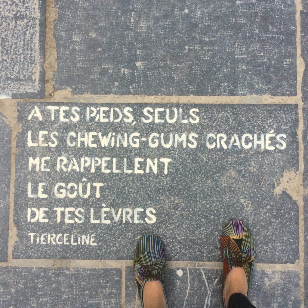 à tes pieds, seuls les chewing-gumes crachés me rappellent le goût de tes lèvres. Tierceline